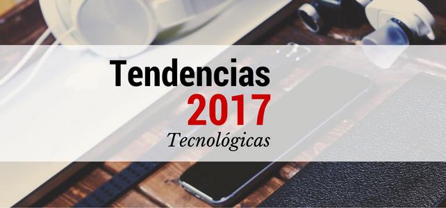 Tendencias Tecnológicas 2017