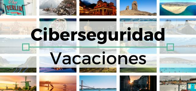 Ciberseguridad en vacaciones